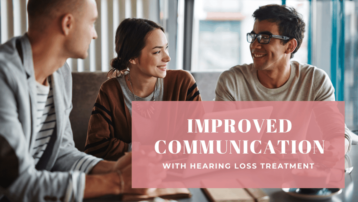Improved Communication with Hearing Loss Treatment